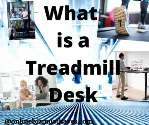 What is a Treadmill Desk