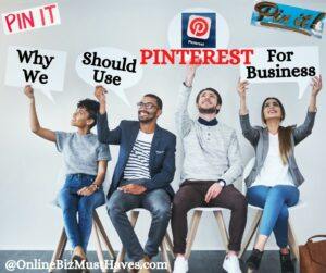 Why We Should Use Pinterest For Business
